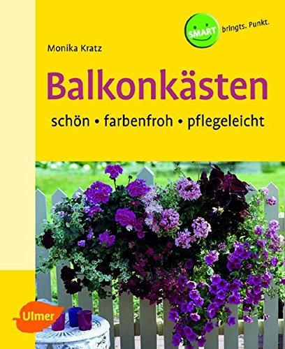 Balkonkästen: Schön - farbenfroh - pflegeleicht