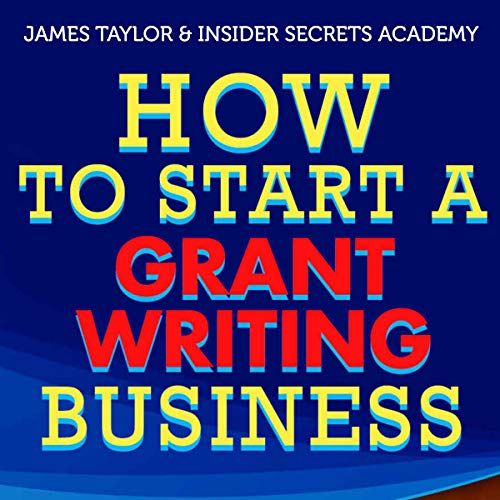 How to Start a Grant Writing Business audiobook cover art