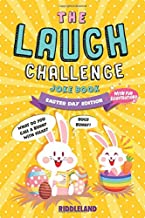 The Laugh Challenge Joke Book: Easter Edition: A Fun and Interactive Joke Book for Kids Ages 6, 7, 8, 9, 10, 11, and 12 Years Old - An Easter Basket Stuffer for Kids