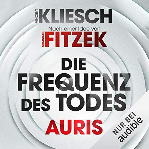 Die Frequenz des Todes - Auris. Nach einer Idee von Sebastian Fitzek cover art