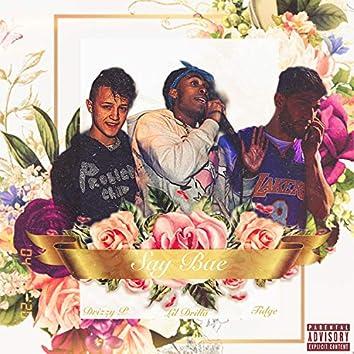 Say Bae (feat. Drizzy P & Tidge)