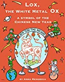Lox, the White Metal Ox (a symbol of the Chinese New Year) (Holidays for Children Book 6) (English Edition)