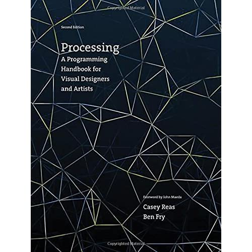 Processing: A Programming Handbook for Visual Designers and Artists (The MIT Press)
