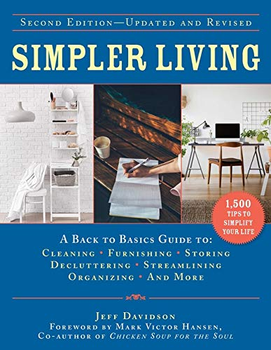Compare Textbook Prices for Simpler Living, Second Edition―Revised and Updated: A Back to Basics Guide to Cleaning, Furnishing, Storing, Decluttering, Streamlining, Organizing, and More Back to Basics Guides 2nd Edition ISBN 9781510763166 by Davidson, Jeff,Hansen, Mark Victor