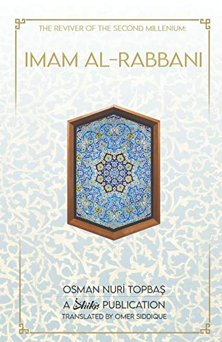 Imam Al-Rabbani: Reviver of the Second Millenium by [Nuri Topbas, Osman, Omer Siddique]