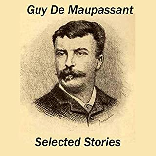 Guy de Maupassant: Selected Stories                   By:                                                                                                                                 Guy De Maupassant                               Narrated by:                                                                                                                                 Walter Zimmerman,                                                                                        Jim Roberts,                                                                                        Cindy Hardin Killavey                      Length: 8 hrs and 1 min     3 ratings     Overall 3.0