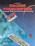 Machine Transcription: Language Skills for Information Processing