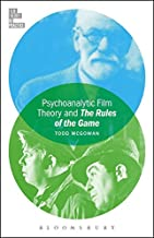 Psychoanalytic Film Theory and The Rules of the Game (Film Theory in Practice)