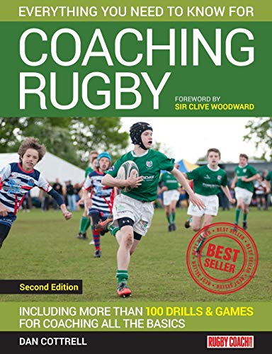 Coaching Rugby: Including More Than 100 Drills and Games for Coaching All the Basics