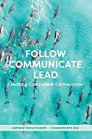 Follow, Communicate, Lead: Creating Competent Connections