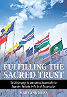 Fulfilling the Sacred Trust: The UN Campaign for International Accountability for Dependent Territories in the Era of Decolonization