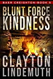 Blunt Force Kindness (Baer Creighton Book 5)
