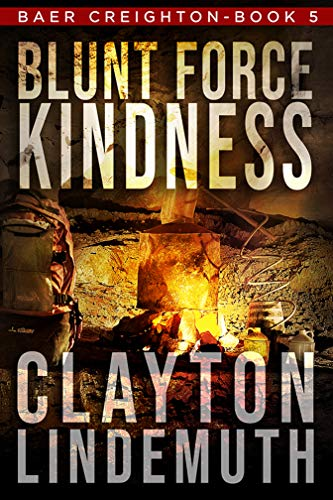 Blunt Force Kindness (Baer Creighton Book 5)