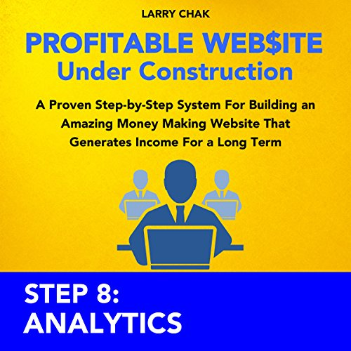 Profitable Website Under Construction - Step 8: Analytics audiobook cover art