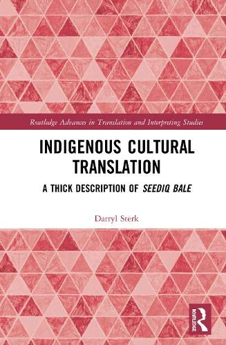 Compare Textbook Prices for Indigenous Cultural Translation: A Thick Description of Seediq Bale Routledge Advances in Translation and Interpreting Studies 1 Edition ISBN 9780367198558 by Sterk, Darryl