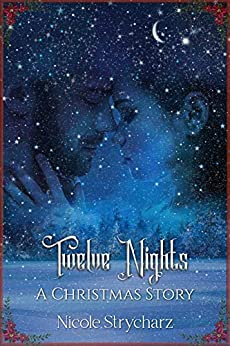 Twelve Nights: A Christmas Story by [Nicole Strycharz]