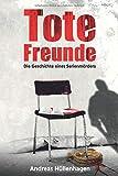 Tote Freunde: Die Geschichte eines Serienmörders