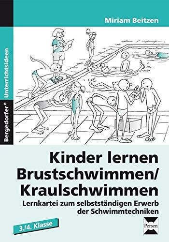 Kinder lernen Brustschwimmen/Kraulschwimmen: Lernkartei zum selbstständigen Erwerb der Schwimmtechniken (3. und 4. Klasse): Lernkartei zum ... der Schwimmtechniken (3. und 4. Klasse)