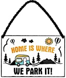 N / A Home is Where we Park it! HS483 - Cartel de chapa para caravana (18 x 12 cm)