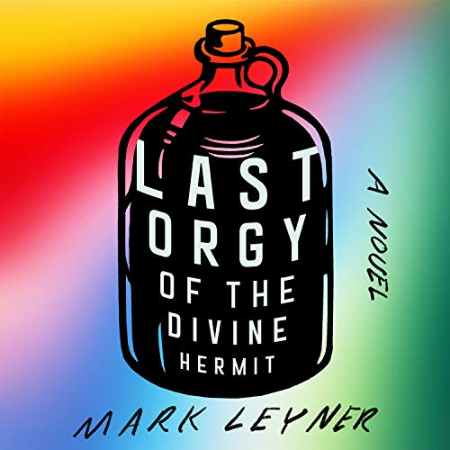 Last Orgy of the Divine Hermit Audiobook By Mark Leyner cover art