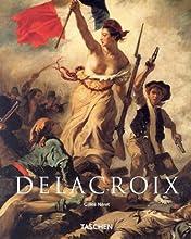 Eugene Delacroix, 1798-1863: The Prince of Romanticism