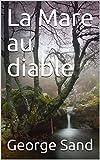 La Mare au diable - Format Kindle - 0,99 €