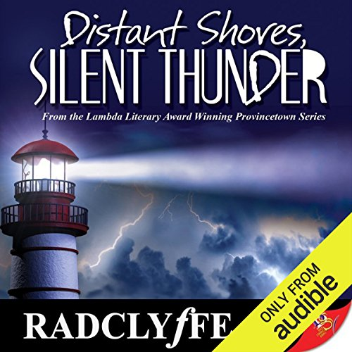 Distant Shores, Silent Thunder     Provincetown Tales, Book 3               By:                                                                                                                                 Radclyffe                               Narrated by:                                                                                                                                 Nicol Zanzarella                      Length: 11 hrs and 7 mins     7 ratings     Overall 4.6