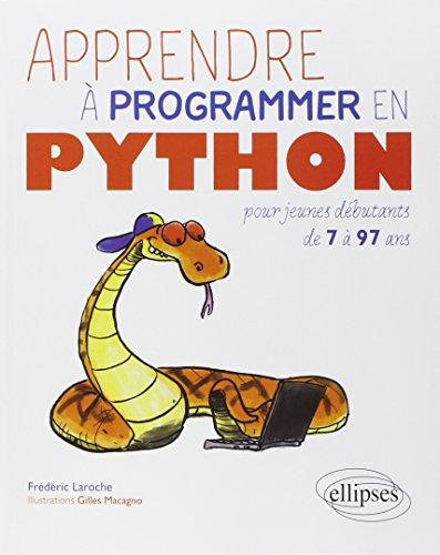 Apprendre à Programmer en Python pour Jeunes Débutants de 7 à 97...