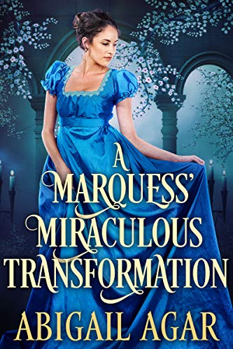 A Marquess' Miraculous Transformation