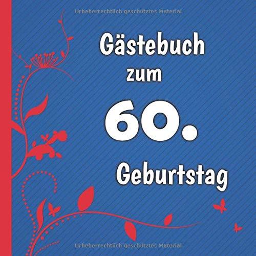 Gästebuch zum 60. Geburtstag: Gästebuch in Rot Blau und Weiß für bis zu 50 Gäste | Zum...