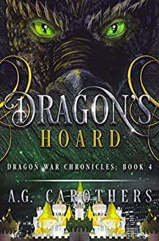 Dragon's Hoard (Dragon War Chronicles Book 4) by [D.G. Carothers, Angsty G, Laura Mcnellis]