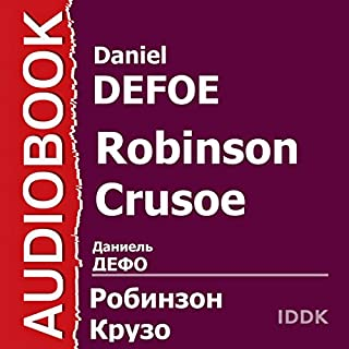 Robinson Crusoe [Russian Edition]                   By:                                                                                                                                 Daniel Defoe                               Narrated by:                                                                                                                                 Maksim Suslov                      Length: 12 hrs and 25 mins     1 rating     Overall 5.0