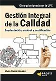 GESTION INTEGRAL DE LA CALIDAD: Implantación, control y certificación