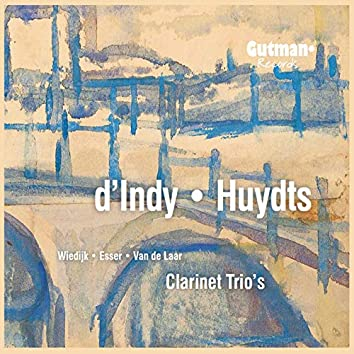 D'indy - Huydts: Clarinet Trio's