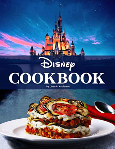 Disney Cookbook: The Cookbook On The Dishes Based On The Famous Disney...