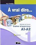 À Vrai Dire... 1. Cahier D'Exercises A1-A2 (+CD) (Chat Noir. methodes) - 9788468200286