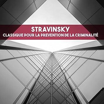 Stravinsky: Classique pour la prevention de la criminalité