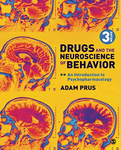 Compare Textbook Prices for Drugs and the Neuroscience of Behavior: An Introduction to Psychopharmacology 3 Edition ISBN 9781544362571 by Prus, Adam