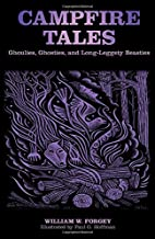 Campfire Tales: Ghoulies, Ghosties, And Long-Leggety Beasties (Campfire Books)