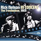 Rick Nelson: In Concert - The Troubadour, 1969