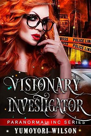 Visionary Investigator Paranormal Inc Book 1 By Yumoyori Wilson
