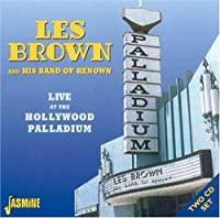 Live At The Hollywood Palladium by Les Brown & His Band Of Renown (2004-08-17)