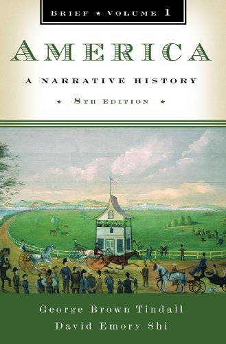 America: A Narrative History (Brief Eighth Edition) (Vol. 1) -  Tindall, George Brown, 8th Edition, Paperback