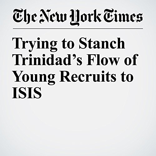 Trying to Stanch Trinidad's Flow of Young Recruits to ISIS copertina