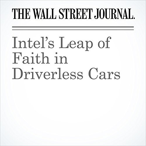 Intel's Leap of Faith in Driverless Cars cover art