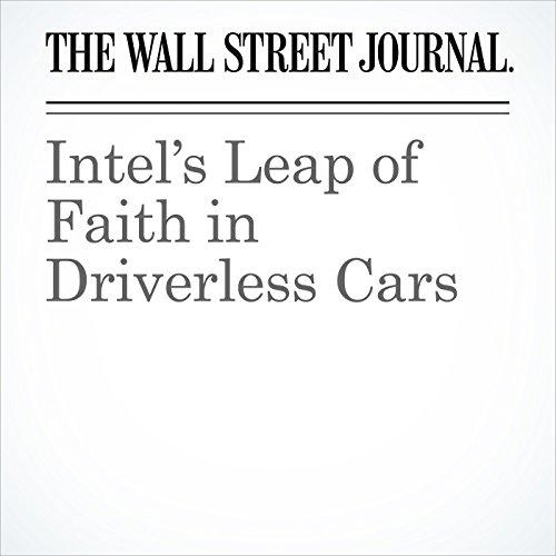 Intel's Leap of Faith in Driverless Cars copertina