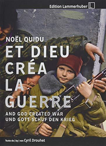 ... UND GOTT SCHUF DEN KRIEG: ... And God Created War / Et Dieu Créa ... La Guerre