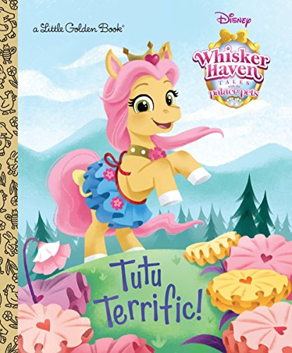 Tutu Terrific! (Disney Palace Pets: Whisker Haven Tales) (Little Golden Book)