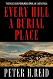 Every Hill a Burial Place: The Peace Corps Murder Trial in East Africa