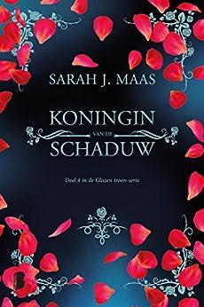 Koningin van de schaduw (Glazen troon Book 4) van [Sarah J. Maas, Gerdien Beelen, Willeke Lempens, Anne-Marieke Buijs]